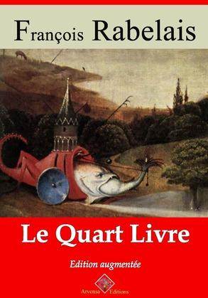 Le Quart livre   Edition intégrale et augmentée