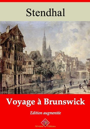Voyage à Brunswick | Edition intégrale et augmentée