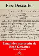 Extraits rares des manuscrits de René Descartes | Edition intégrale et augmentée
