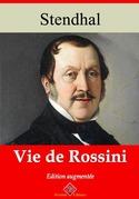 Vie de Rossini | Edition intégrale et augmentée