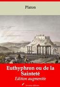 Euthyphron ou de la Sainteté   Edition intégrale et augmentée