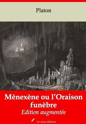 Ménexène ou l'Oraison funèbre | Edition intégrale et augmentée
