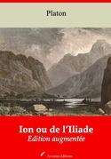 Ion ou de l'Iliade   Edition intégrale et augmentée