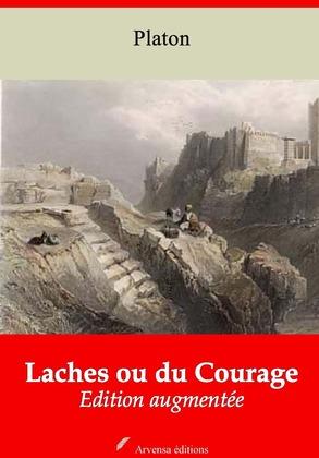 Laches ou du Courage   Edition intégrale et augmentée
