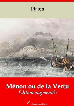 Ménon ou de la Vertu | Edition intégrale et augmentée