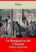 Le Banquet ou de l'Amour | Edition intégrale et augmentée