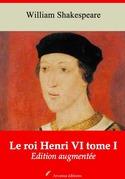 Le Roi Henri VI tome I | Edition intégrale et augmentée