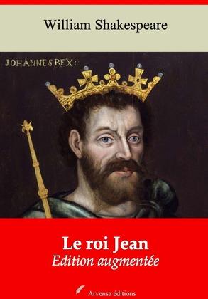 Le Roi Jean   Edition intégrale et augmentée