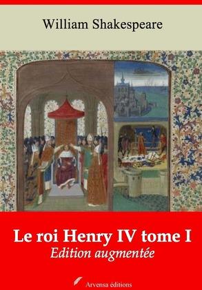 Le Roi Henry IV tome I   Edition intégrale et augmentée