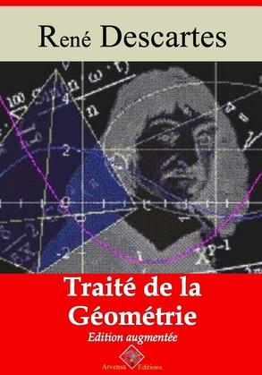 Traité de la géométrie   Edition intégrale et augmentée