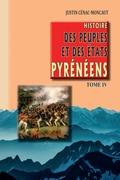 Histoire des Peuples et des Etats pyrénéens - (Tome 4)