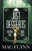 Just Desserts: Vampire Soul, Book Eight (Vampire Romantic Comedy)