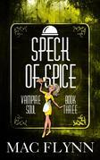 Speck of Spice: Vampire Soul, Book Three (Vampire Romantic Comedy)