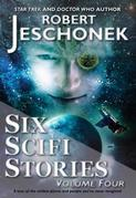 Six Scifi Stories Volume Four