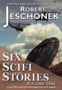 Six Scifi Stories Volume One