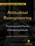 Attitudinal Reengineerig: The Science and the Art of Enhancing Attitude