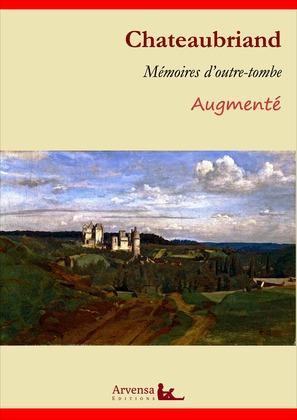 Mémoires d'outre-tombe — L'intégrale augmentée, les 5 tomes —