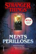 Stranger Things: Ments perilloses