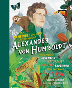 The Incredible yet True Adventures of Alexander von Humboldt