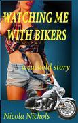 Watching Me With Bikers