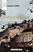 Rocamadour - Symboles et histoire