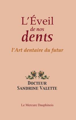 L'éveil de nos dents - L'Art dentaire du futur