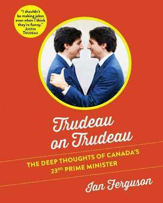 Trudeau on Trudeau