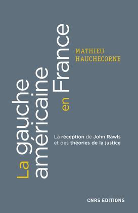 La gauche américaine en France. La réception de John Rawls et des théories de la justice