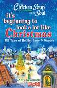 Chicken Soup for the Soul: It's Beginning to Look a Lot Like Christmas