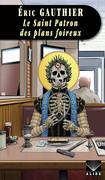 Le saint Patron des plans foireux
