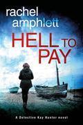 Hell to Pay: A Detective Kay Hunter novel