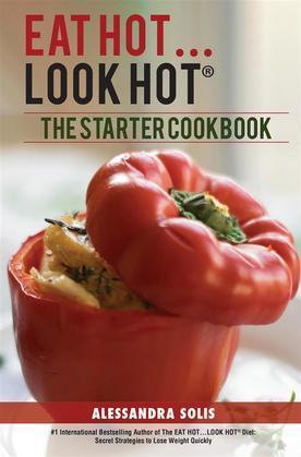 Eat Hot…Look Hot™ : The Starter Cookbook