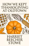 How We Kept Thanksgiving at Oldtown