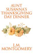 Aunt Susanna's Thanksgiving Dinner