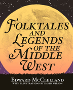 Folktales and Legends of the Middle West