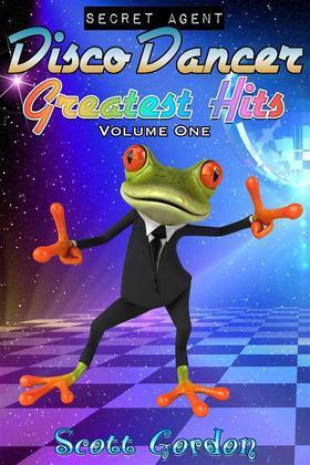 Secret Agent Disco Dancer: Greatest Hits Vol. 1
