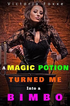 A Magic Potion Turned Me Into A Bimbo