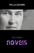 Willa Cather: The Complete Novels