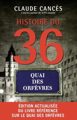 Histoire du 36 quai des Orfèvres Nouvelle édition
