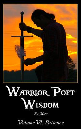 Warrior Poet Wisdom Vol. VI: Patience