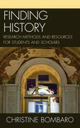Finding History: Research Methods and Resources for Students and Scholars