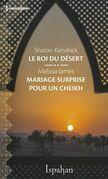 Le roi du désert - Mariage surprise pour le cheikh