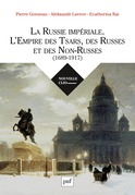 La Russie impériale. L'Empire des Tsars, des Russes et des Non-Russes (1689-1917)