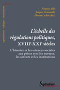 L'échelle des régulations politiques, XVIIIe-XXIesiècles