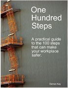 One Hundred Steps: A Practical Guide to the 100 Steps That Can Make Your Workplace Safer