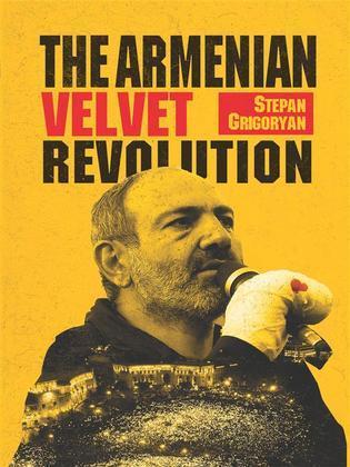 The Armenian Velvet Revolution