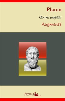 Platon : Oeuvres complètes et annexes (annotées, illustrées)