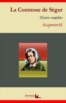 La Comtesse de Ségur : Oeuvres complètes et annexes (annotées, illustrées)