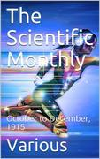 The Scientific Monthly, October to December, 1915