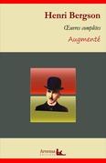 Henri Bergson : Oeuvres complètes et annexes (annotées, illustrées)
